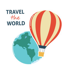 Travel world with hot air balloon and earth vector