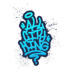 all city king tag graffiti style label lettering vector image