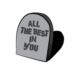All the best in you hand drawn of tombstone with vector