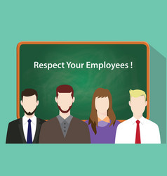 Respect your employees white text on green vector