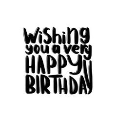 wishing you a very happy birthday vector image vector image