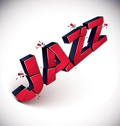 Dimensional shattered jazz word contemporary vector