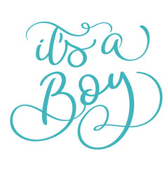 Its a boy text on white background hand drawn vector