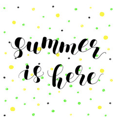 Summer is here lettering vector