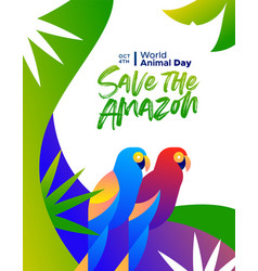 world animal day poster amazon forest parrot birds vector image
