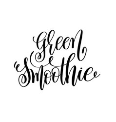 green smoothie - hand lettering inscription to vector image