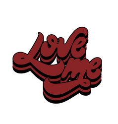 love me hand drawn lettering isolated template vector image