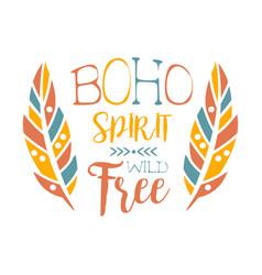 free spirit slogan ethnic boho style element vector image