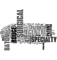 Baton rouge surgical specialty centre text word vector