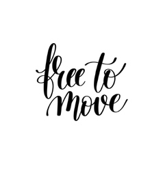 Free to move black and white hand written vector