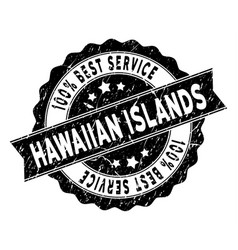 Hawaii islands best service stamp with dirty vector