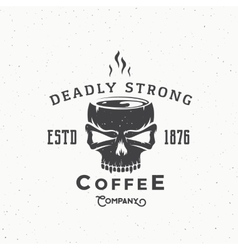 Deadly strong coffee company abstract vintage vector