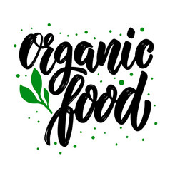 organic food lettering motivation phrase vector image