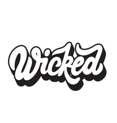 wicked handwritten lettering template for card vector image
