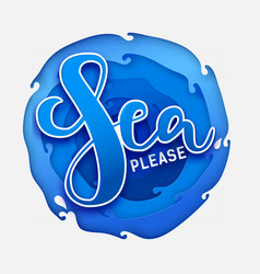 Sea please on paper blue sea vector
