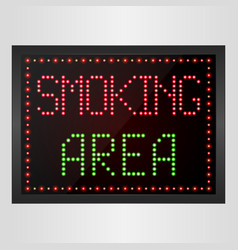 Smoking area notice led digital sign vector