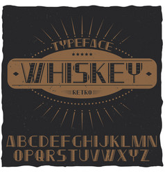 Vintage label typeface named whiskey vector