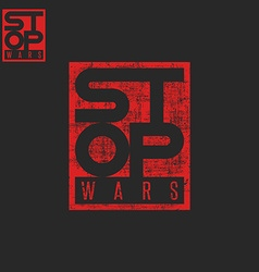 Stop war lettering grunge words t-shirt red print vector image vector image
