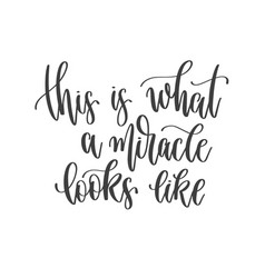 This is what a miracle looks like - hand lettering vector