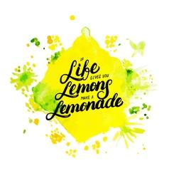 If life gives you lemons make lemonade hand vector image