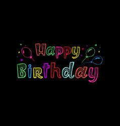 Hand drawn lettering - happy birthday funky child vector