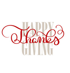 Happy thanksgiving text on white background hand vector
