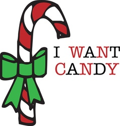 I Want Candy vector image vector image