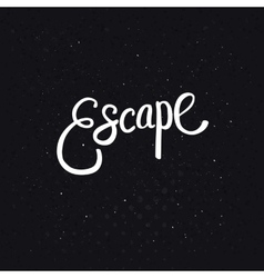 White Escape Text on Dotted Black Background vector