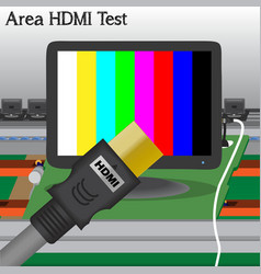 HDMI signal Test in Process Production Television vector image vector image