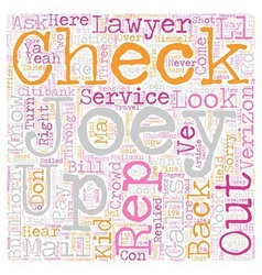 Come Out With Your Checkbook Open text background vector