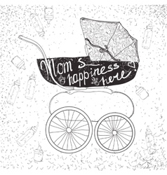 stroller with letteringMum is happiness here vector image