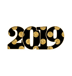 happy new year card black number 2019 gold polka vector image