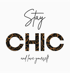 stay chic - slogan for t-shirt with gold chain vector image