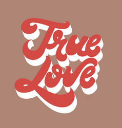 True love hand drawn lettering isolated vector