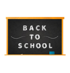 back to school chalk lettering on blackboard on vector image