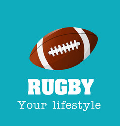 rugby your lifestyle rugby ball background vector image