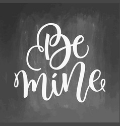 Be mine hand lettering ink calligraphy on vector