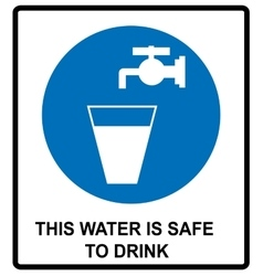 Drinking water sign This water is safe to drink vector image