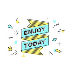 enjoy today vintage ribbon banner and drawing in vector image