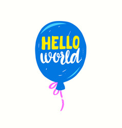 hello world lettering or typography on cartoon vector image
