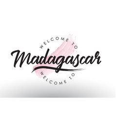 Madagascar welcome to text with watercolor pink vector