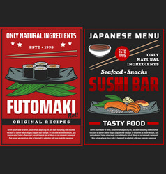 Sushi posters japanese cuisine food futomaki rolls vector