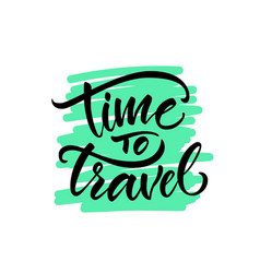 calligraphy lettering phrase time to travel vector image