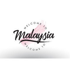 Malaysia welcome to text with watercolor pink vector