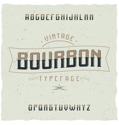 vintage label typeface named bourbon vector image
