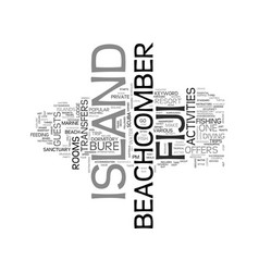 beachcomber island fiji text word cloud concept vector image