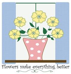 Flowers Everything Better vector