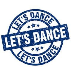 Lets dance blue round grunge stamp vector
