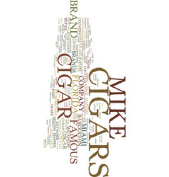 mikes cigars text background word cloud concept vector image