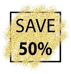 Save type on golden glitter background with light vector